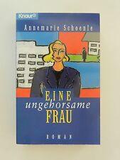 Annemarie Schoenle Eine ungehorsame Frau Roman Knaur Verlag