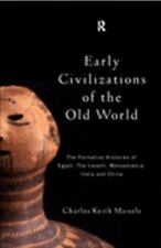 Early Civilizations of the Old World : Formative Histories of Egypt, the...