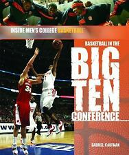 Basketball in the Big Ten Conference (Inside Men's College Basketball)-ExLibrary