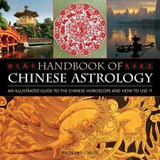 Handbook of Chinese Astrology : An Illustrated Guide to the Chinese Horoscope...