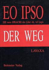 EO IPSO - Die Neue Sprache des LIBER AL VEL LEGIS nach Aleister Crowley - LAVAXA
