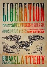 Liberation: Being the Adventures of the Slick Six After the Collapse o-ExLibrary