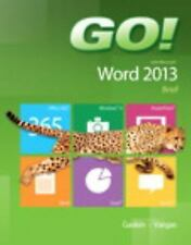 Go!: GO! with Microsoft Word 2013 Brief by Alicia Vargas and Shelley Gaskin...
