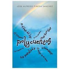 Polycuentos by Jose Alfredo Pineda Sanchez (2013, Paperback)