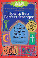How to be a Perfect Stranger: The Essential Religious Etiquette Handbook by...