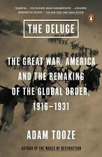 The Deluge: The Great War, America and the Remaking of the Global Order, 1916-19