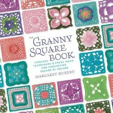 The Granny Square Book : Timeless Techniques and Fresh Ideas for Crocheting...