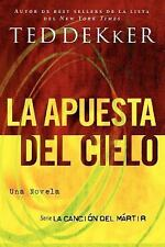 La apuesta del cielo (La Cancion del Martir) (Spanish Edition), Dekker, Ted, New