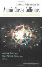 Latest Advances In Atomic Cluster Collisions: Fission, Fusion, Electron, Ion And