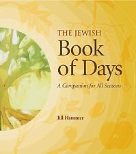 The Jewish Book of Days: A Companion for All Seasons, Hammer PhD, Jill