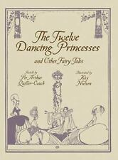 Calla Editions: The Twelve Dancing Princesses and Other Fairy Tales by Sir...