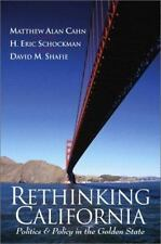 Rethinking California: Politics and Policy in the Golden State