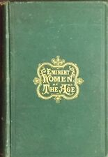 RARE! Antique Collectible 1868 First Edition Book - Eminent Women of the Age HC