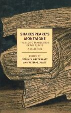Shakespeare's Montaigne: The Florio Translation of the Essays, A Selection (New