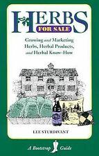 Herbs for Sale: Growing and Marketing Herbs, Herbal Products and Herbal Know-How