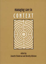 Managing Care in Context Very Good Book