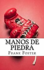 Manos de Piedra : A Biography of Roberto Durán by Frank Foster (2014, Paperback)