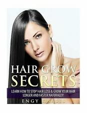Hair Grow Secrets - Third Edition : Secrets to Stop Hair Loss, Regrow Your...