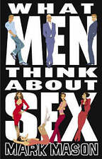 What Men Think About Sex by Mark Mason (Paperback, 2002)
