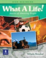 NEW - What a Life! Stories of Amazing People (High Beginning Student Book)