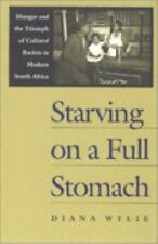 Reconsiderations in Southern African History: Starving on a Full Stomach :...