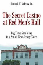 The Secret Casino at Red Men's Hall by Samuel W. Valenza (2014, Paperback)