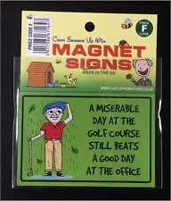 "Novelty Gift Magnetic sign fridge magnet ""A Miserable Day at the Golf Course"""
