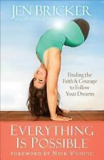 Everything Is Possible: Finding the Faith and Courage to Follow Your Dreams by J