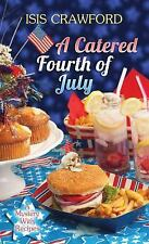 CATERED FOURTH OF JULY - ISIS CRAWFORD (HARDCOVER) NEW