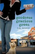 Goodness Gracious Green: Gone to Green Series - Book 2 - Christie, Judy - Paperb