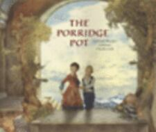 The Porridge Pot by Theodore Colshorn and Carl Colshorn (2007, Hardcover)
