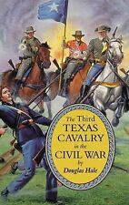 The Third Texas Cavalry in the Civil War, General, Texas, Douglas Hale, Excellen