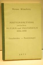 POSTVERHÄLTNISSE ZWISCHEN BAYERN UND FRANKREICH 1806 / 1858 - MÜNZBERG 1973