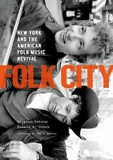 Folk City : New York and the American Folk Music Revival by Stephen Petrus...