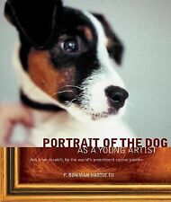Bowman Hastie - Portrait Of The Dog As A Young (2006) - Used - Trade Paper