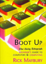 BOOT UP: BEGINNER'S GUIDE TO COMPUTERS AND COMPUTING, RICK MAYBURY, Used; Good B