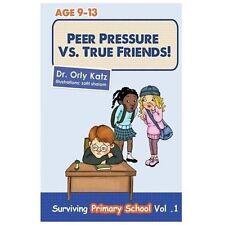 Peer Pressure vs. True Friends by Orly Katz (2013, Paperback)