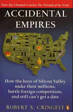 Accidental Empires: How the Boys of Silicon Valley Make Their Millions,...