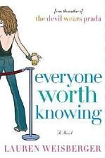 Everyone Worth Knowing by Lauren Weisberger (2005, Hardcover)