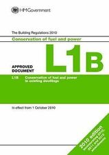 The Building Regulations 2010: Approved Document L1B: Conservation of Fuel...