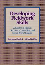 Developing Fieldwork Skills: A Guide for Human Services, Counseling, and Social