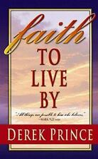 Faith To Live By by Derek Prince