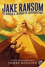 Jake Ransom and the Skull King's Shadow by James Rollins (2010, Paperback)
