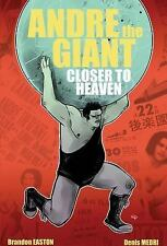 Andre the Giant: Closer to Heaven : Closer to Heaven by Brandon Easton (2015,...