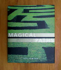 Magical Paths: Mazes and Labyrinths in the 21st Century by Jeff Saward...