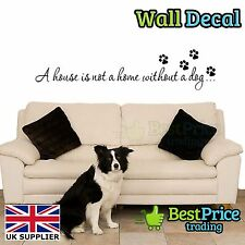 A House Is Not A Home Without A Dog - Vinyl Wall Decal Sticker Home Decor Lounge