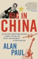 Big in China: My Unlikely Adventures Raising a Family, Playing the Blues, and Be