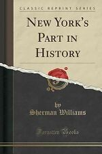 New York's Part in History (Classic Reprint) by Sherman Williams (2015,...
