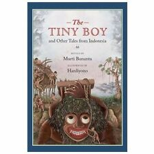 The Tiny Boy and Other Tales from Indonesia by Murti Bunanta (2013, Hardcover)