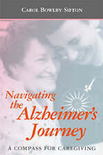 Navigating the Alzheimer's Journey: A Compass for Caregiving by Carol Bowlby...